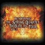 Metamorphic: The String Quartet Tribute to Tool, Vol. 2 [CD]