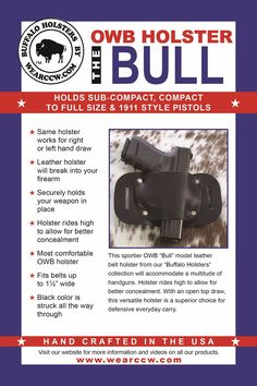 """""""The Bull"""" OWB holster is a USA made, outside the waistband / belt holster that will hold sub-compact, compact to full size and 1911 style pistols. Concealed Carry Holsters, Leather Holster, Black Leather, Belt, Guns, Model, Belts, Weapons Guns"""