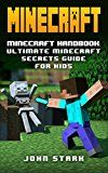 Free Kindle Book -   Minecraft: Minecraft Handbook: Ultimate Minecraft Secrets Guide For Kids (Minecraft Handbook, Minecraft Secrets, Minecraft Creations)