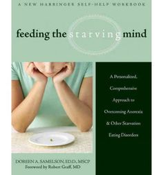In Feeding the Starving Mind, a clinical psychologist and eating disorder specialist presents a program designed to help the older teen or adult with low-weight eating disorders like anorexia nervosa develop healthy eating habits and cope with chronic anxiety.