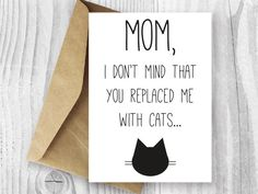 Mothers Day Card Download, Printable Mother's Day Card, Funny Cat Mother's Day Digital Card, Gag Card, Empty Nest Mom, Mother's Day Card by MiumiCatPrintables on Etsy https://www.etsy.com/listing/229100627/mothers-day-card-download-printable