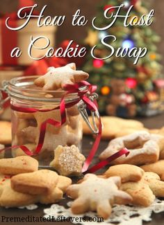 How to Host a Cookie Swap - Tips and ideas to help you plan your Cookie Exchange + 31 Cookie Recipes