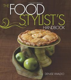 The Food Stylist's Handbook: Amazon.de: Denise Vivaldo, Cindie Flannigan: Fremdsprachige Bücher