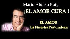 Mario Alonso Puig - ¡ EL AMOR CURA ! - Es Nuestra Naturaleza Mario, Alonso, Watch Video, Mindset, Coaching, Relationship, Videos, Youtube, Amor