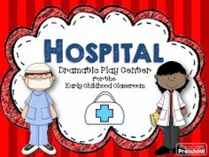 Hospital Dramatic Play Center - signs and printables to set up your own Hospital - by Play to Learn Preschool Dramatic Play Themes, Dramatic Play Centers, Preschool Curriculum, Preschool Lessons, Kindergarten Center Signs, Childcare Organisation, Toddler Themes, Play Centre, Child Life