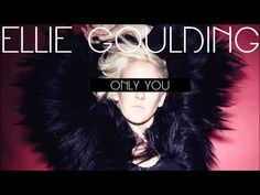 Ellie Goulding - Only You (Audio)