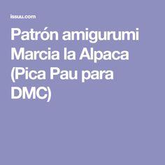 Patrón amigurumi Marcia la Alpaca (Pica Pau para DMC)