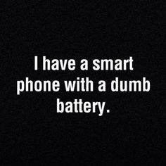 Smart phones. Dumb batteries