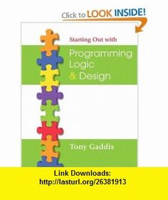 Starting Out with Programming Logic and Design (9780321471277) Tony Gaddis , ISBN-10: 032147127X  , ISBN-13: 978-0321471277 ,  , tutorials , pdf , ebook , torrent , downloads , rapidshare , filesonic , hotfile , megaupload , fileserve