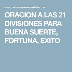 ORACION A LAS 21 DIVISIONES PARA BUENA SUERTE, FORTUNA, EXITO