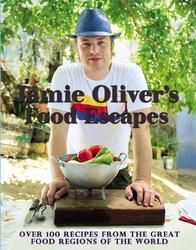 """Jamie Oliver's Food Escapes: Over 100 Recipes from the Great Food Regions of the World"""