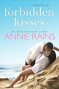 Their chemistry is more explosive than ever Forbidden Kisses by Annie Rains #GiftCard #GIVEAWAY A Tasty Book Tours event