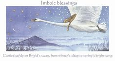 "Imbolc Blessings: Carried softly on Brigid's swan, from winter's sleep to spring's bright song.  ""Softly to Avalon"" by Wendy Andrew"