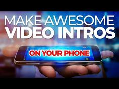 How To Make An Intro For YouTube On Your Phone - YouTube