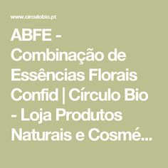 ABFE - Combinação de Essências Florais Confid | Círculo Bio - Loja Produtos Naturais e Cosmética Biológica