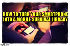 How to Turn Your Smartphone into a Mobile Survival Library