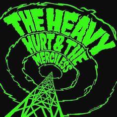 Heavy - Hurt & The Merciless