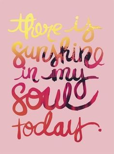 There is sunshine in my soul today. Dr. Reggie Broom & Dr. Stacey Carter Pediatric Dentistry | #Gulfport  #OceanSprings | #MS | www.drbroom.com