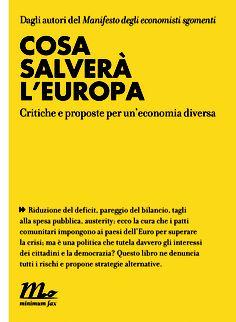 Dopo il Manifesto degli economisti sgomenti, un nuovo saggio, altrettanto conciso e rigoroso, ci aiuta a chiarirci le idee sul futuro dei paesi dell'euro.  http://www.minimumfax.com//libri/scheda_libro/594