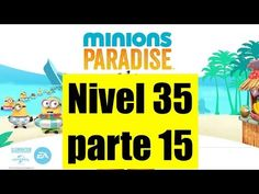 Minions Paradise Nivel 35 - 15 - Gameplay IOS