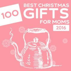 100 Best Christmas Gifts for Moms of 2016