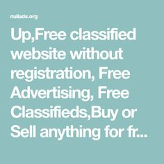 Up,Free classified website without registration, Free Advertising, Free Classifieds,Buy or Sell anything for free