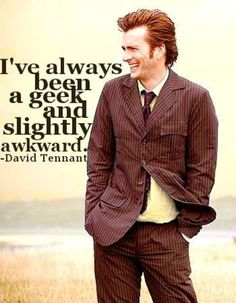 "And this is why people should be nice to the ""strange"" kids. They may grow up to be the next David freekingadorable Tennant"