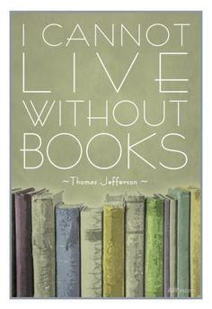 I Cannot Live Without Books Thomas Jefferson Posters at AllPosters.com