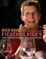 Fiesta at Rick's: Fabulous Food for Great times with Friends by Rick Bayless: Hosting a party? Let local legend and the founder of Frontera Kitchens, Rick Bayless, guide you in the art of eating great Mexican food with friends.