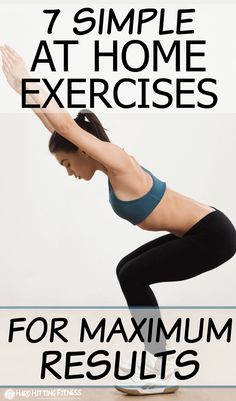 7 SIMPLE AT HOME EXERCISES FOR MAXIMUM RESULTS