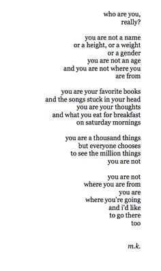 you are your favorite books, the songs stuck in your head... you are not where you are from.