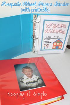 Keepsake School Papers Binder with Printables- perfect way to organize all of those school papers you want to keep