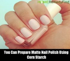 37 Amazing Uses Of Corn Starch Matte Nail Polish, Beauty Hacks, Beauty Tips, Corn Starch, Home Remedies, Amazing, Makeup, Hair, Maquillaje