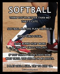 """""""Softball players play the field,"""" is a humorous softball saying on this poster. Softball Player Base Poster Print features funny quotes and a player in action. Decorate your wall and inspire your sof Softball Chants, Softball Workouts, Softball Players, Girls Softball, Fastpitch Softball, Softball Coach, Volleyball, Softball Stuff, Inspirational Softball Quotes"""