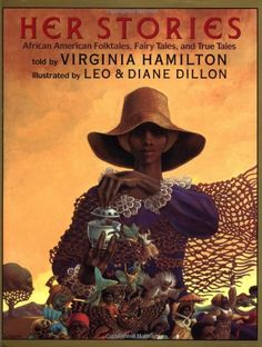 Her Stories: African American Folktales, Fairy Tales, and True Tales (Coretta Scott King Author Award Winner) by Virginia Hamilton http://www.amazon.com/dp/0590473700/ref=cm_sw_r_pi_dp_iO4cub0A4HDX3