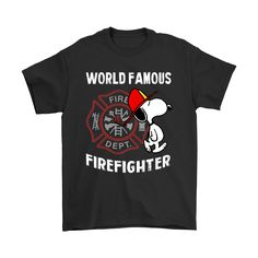 World Famous Firefighter Snoopy Shirts
