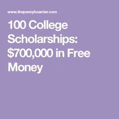 100 College Scholarships: $700,000 in Free Money #communitycollegescholarships