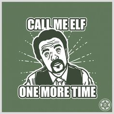 CALL ME ELF ONE MORE TIME