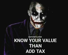 Then, Then add tax Dark Quotes, Strong Quotes, Me Quotes, Motivational Quotes, Inspirational Quotes, Joker Comic, Heath Ledger Joker, Knowledge Quotes, Joker Quotes