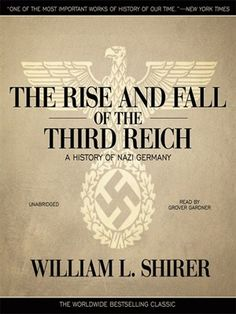 The Rise and Fall of the Third Reich: A History of Nazi Germany.: The Rise and Fall of the Third Reich: A History of Nazi… The Third Reich, Page Turner, History Books, Reading Lists, Bestselling Author, The Book, Audio Books, The Twenties, My Books