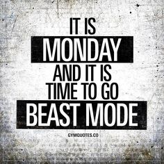 "21 Likes, 2 Comments - Gym Quotes Workout Motivation (@gymquotes.co) on Instagram: ""It is #Monday and it is time to go #beastmode #happymonday folks! Have a good one today """
