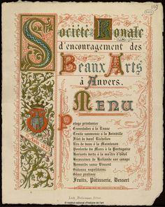 À déguster: un appétissant menu anversois de 1885 ;-) Bibliothèque de l'INHA http://bibliotheque-numerique.inha.fr/collection/1152-menu-de-la-societe-royale-d-encouragem/