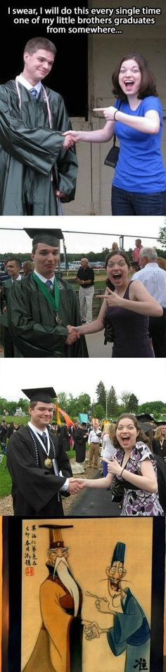 Remind me to do this with people that have graduated.