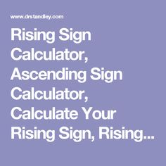 Rising Sign Calculator, Ascending Sign Calculator, Calculate Your Rising Sign, Rising Sign
