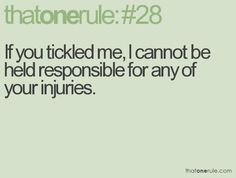 oh so true with tickling my feet!!  bad thing to do! LOL