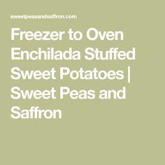 Freezer to Oven Enchilada Stuffed Sweet Potatoes | Sweet Peas and Saffron