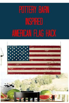 Beautiful Pottery-Barn inspired American Flag Hack