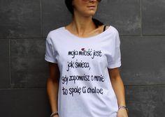 """t-shirt luźny fason """"MOJA MIŁOŚĆ JEST JAK... """" - AK-Creativo - Koszulki z napisami"""