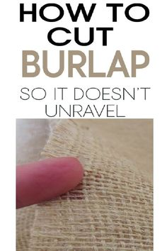 5 Ways to Avoid Burlap from unraveling! Burlap Projects, Burlap Crafts, Sewing Projects, Burlap Wreath, Diy Projects, Burlap Furniture, Painted Furniture, Furniture Ideas, Furniture Design