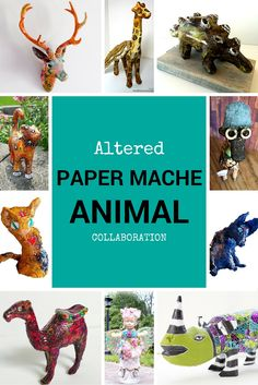 Altered Paper Mache Animal Collaboration | Mel's Art Journal